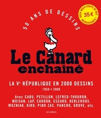 Cabu et  Pétillon - Le Canard enchaîné - 50 ans de dessins : la Ve République en 2000 dessins, 1958-2008.