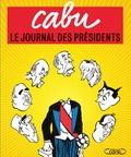 Cabu - Le journal des présidents.