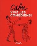 Cabu - Vive les comédiens !.