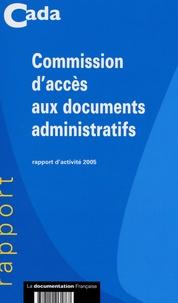 Cada - Commission d'accès au documents administratifs - Rapport d'activité 2005.
