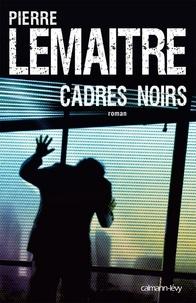 Livres anglais faciles téléchargement gratuit Cadres noirs in French par  ePub DJVU 9782702149201