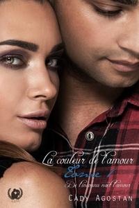 Téléchargements pdf ebook gratuits La couleur de l'amour - Tome 1  - De l'inconnu naît l'amour par Cady Agostan in French