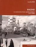 Caecilia Pieri - Bagdad - La construction d'une capitale moderne (1914-1960).