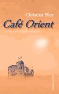 Café Orient - Vier Märchen mit Mokka-Geschmack.