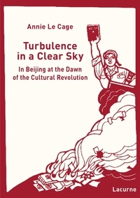 Cage annie Le - Turbulence in a clear sky - In beijing at the dawn of the Cultural Revolution.
