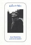 Gérard Pfister et François Cheng - Cahiers Bleus N° 19 : Jean Mambrino, poète de la lumière.