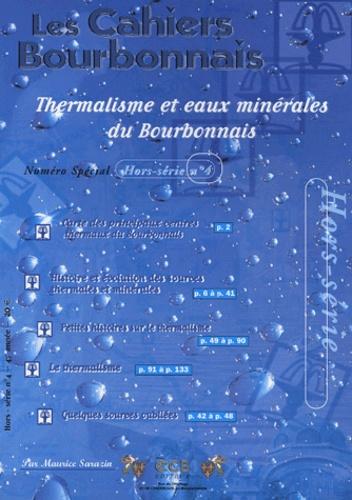 Maurice Sarazin - Les Cahiers Bourbonnais Hors-série N° 4 : Thermalisme et eaux minérales du Bourbonnais.