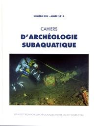 Jean-Pierre Joncheray - Cahiers d'archéologie subaquatique N° 22/2014 : .