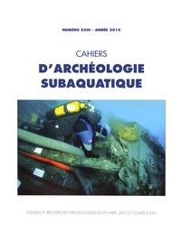 Jean-Pierre Joncheray - Cahiers d'archéologie subaquatique N° 23/2016 : .