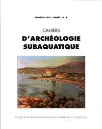 Jean-Pierre Joncheray - Cahiers d'archéologie subaquatique N°24/2018 : .