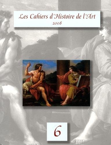 Isabelle Collet - Les Cahiers d'Histoire de l'Art N° 6/2008 : .