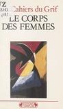 Cahiers du GRIF - Le corps des femmes.