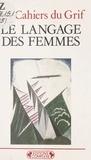 Cahiers du GRIF - Le langage des femmes.