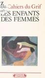Cahiers du GRIF - Les enfants des femmes.