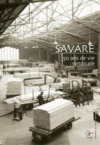 Cahiers du temps - Savare, 50 ans de vie syndicale.