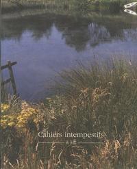 René Guichard - Cahiers intempestifs N° 10 : Il faut cultiver votre jardin.