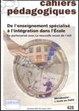 Jacques George et Pierre Martinet - Cahiers pédagogiques N° 428 Décembre 2004 : De l'enseignement spécialisé à l'intégration dans l'école - En partenariat avec La nouvelle revie de l'AIS.