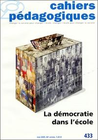 Michèle Amiel et Christian Frin - Cahiers pédagogiques N° 433 Mai 2005 : La démocratie dans l'école.