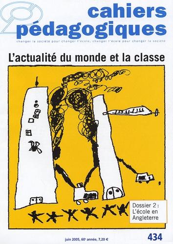 Odile Chenevez et Sylvie Abdelgaber - Cahiers pédagogiques N° 434, Juin 2005 : L'actualité du monde et la classe ; L'école en Angleterre.
