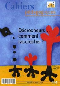 Dominique Natanson et Philippe Watrelot - Cahiers pédagogiques N° 444, Juin 2006 : Décrocheurs... comment raccrocher ?.