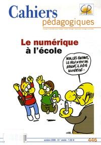 Serge Pouts-Lajus - Cahiers pédagogiques N° 446, Octobre 2006 : Le numérique à l'école.