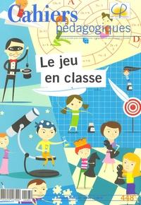 Hervé Hamon - Cahiers pédagogiques N° 448, Décembre 200 : Le jeu en classe.