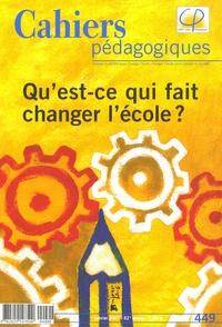 Patrice Bride - Cahiers pédagogiques N° 449, Janvier 2007 : Qu'est-ce qui fait changer l'école ?.
