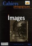 François Malliet et Jacques Ténier - Cahiers pédagogiques N° 450, Février 2007 : Images.