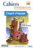 Yannick Mével et Dominique Natanson - Cahiers pédagogiques N° 452, Avril 2007 : L'esprit d'équipe.