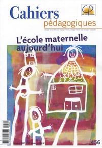 Yves Reuter et Gaëlle Brodhag - Cahiers pédagogiques N° 456, Octobre 2007 : L'école maternelle aujourd'hui.