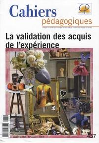 Philippe Watrelot et Eric Maurin - Cahiers pédagogiques N° 457, Novembre 200 : La validation des acquis de l'expérience.