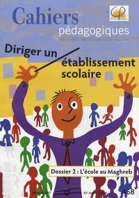 Christian Frin - Cahiers pédagogiques N° 458, décembre 200 : Diriger un établissement scolaire.