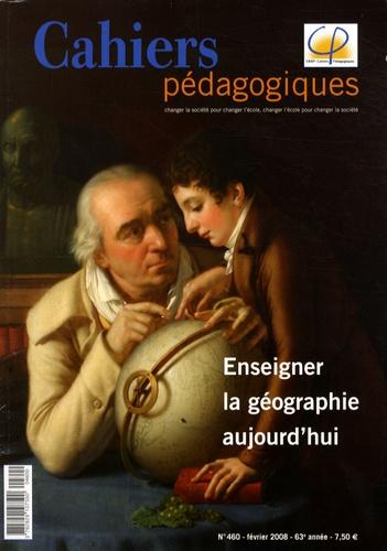 Jacky Fontanabona - Cahiers pédagogiques N° 460, Février 2008 : Enseigner la géographie aujourd'hui.