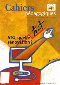 Alain Legardez et Annie Legardez - Cahiers pédagogiques N° 461, Mars 2008 : STG, quelle rénovation ?.