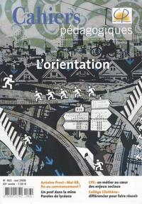 Danielle Ferré et Jean-Marie Quiesse - Cahiers pédagogiques N° 463, Mai 2008 : L'orientation.