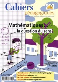 Patrice Bride et Françoise Lorcerie - Cahiers pédagogiques N° 466, Octobre 2008 : Mathématiques : la question du sens.