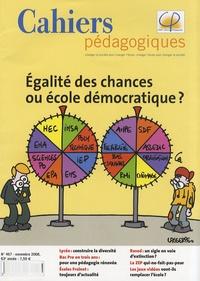 Richard Etienne et Philippe Watrelot - Cahiers pédagogiques N° 467, Novembre 200 : Egalité des chances ou école démocratique ?.