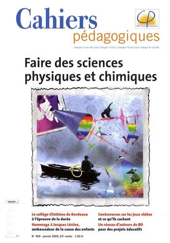 Laurent Carcélès et Vincent Guédé - Cahiers pédagogiques N° 469, janvier 2009 : Faire des sciences physiques et chimiques.