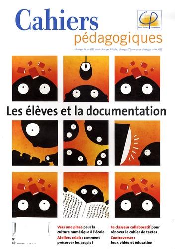 Isabelle Fabre et Cécile Gardiès - Cahiers pédagogiques N° 470, Février 2009 : Les élèves et la documentation.