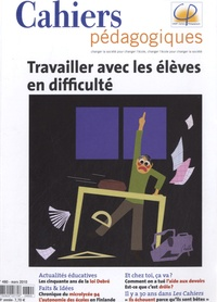 Pascal Bouchard - Cahiers pédagogiques N° 480, Mars 2010 : Travailler avec les élèves en difficulté.