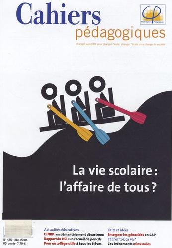 Patrick Hubert - Cahiers pédagogiques N° 485, décembre 201 : La vie scolaire : l'affaire de tous ?.