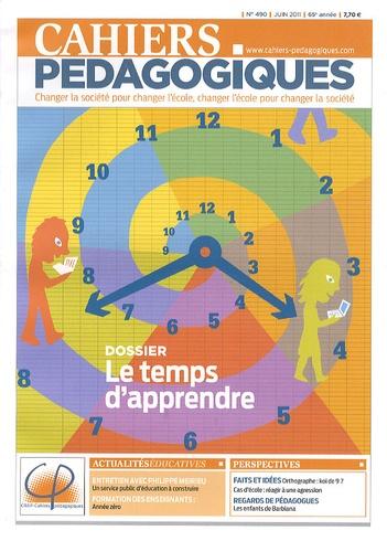 François Malliet et Jean-Michel Zakhartchouk - Cahiers pédagogiques N° 490, Juin 2011 : Le temps d'apprendre.