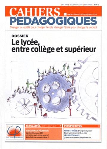 Patrice Bride - Cahiers pédagogiques N° 493, décembre 201 : Le lycée, entre le collège et supérieur.