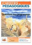 Françoise Colsaët et Jean-Pierre Fournier - Cahiers pédagogiques N° 507, Septembre 20 : Questions aux programmes.