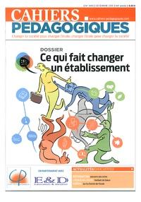 Roxane Caty-Leslé et Cathy Marret - Cahiers pédagogiques N° 509, Décembre 201 : Ce qui fait changer un établissement.