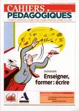 Patrice Bride et Philippe Chenot - Cahiers pédagogiques N° 518, Janvier 2015 : Enseigner, former : écrire.
