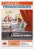 Nathalie Bineau et Yannick Bineau - Cahiers pédagogiques N° 519, Février 2015 : A l'école du théâtre.