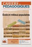 Florence Castincaud et Jean-Pierre Fournier - Cahiers pédagogiques N° 520, Mars-avril 2 : Ecole et milieux populaires.