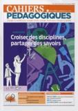 Francis Blanquart et Céline Walkowiak - Cahiers pédagogiques N° 521, Mai 2015 : Croiser des disciplines, partager des savoirs.