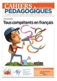 Dominique Bucheton et Dominique Seghetchian - Cahiers pédagogiques N° 522, Juin 2015 : Tous compétents en français.
